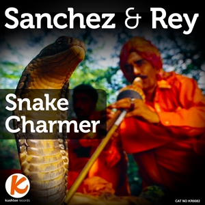 SANCHEZ & REY - Snake Charmer