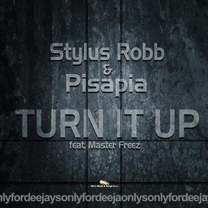 STYLUS ROBB & PISAPIA feat MASTER FREEZE - Turn It Up