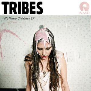 TRIBES - We Were Children EP