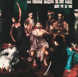 JAH WOBBLE'S INVADERS OF THE HEART - Take Me To God (Bonus Tracks Edition)