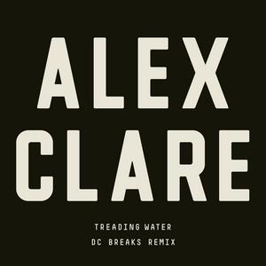 ALEX CLARE - Treading Water (DC Breaks Remix)