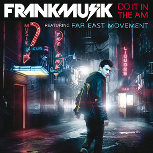 FRANKMUSIK feat FAR EAST MOVEMENT - Do It In The AM