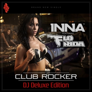 INNA feat FLO RIDA - Club Rocker (DJ Deluxe Edition)