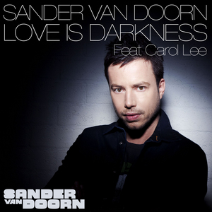 VAN DOORN, Sander feat CAROL LEE - Love Is Darkness