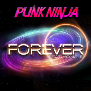 Punk Ninja feat MONIQUE - Forever (remixes)