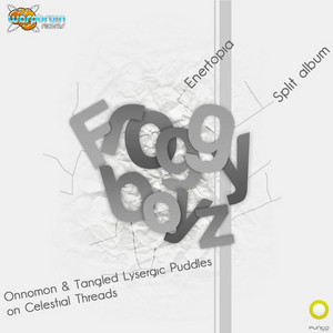 ENERTOPIA ONNOMON & TANGLED LYSERGIC PUDDLES ON CELESTIAL THREADS - Froggy Boyz