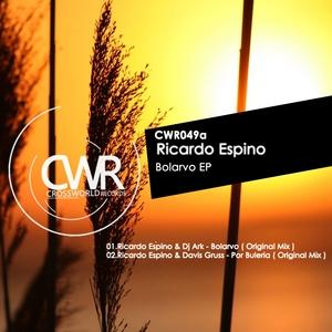 ESPINO, Ricardo/DJ ARK/DAVIS GRUSS - Bolarvo EP