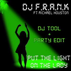 DJ FRANK feat MICHAEL HOUSTON - Put The Light On The Lady