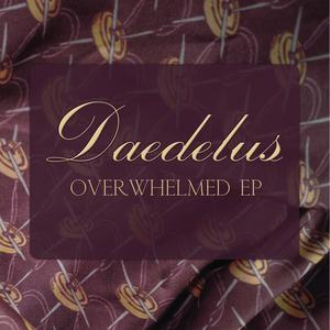 DAEDELUS - Overwhelmed EP
