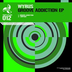 WYRUS - Groove Addiction EP