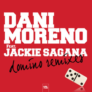 MORENO, Dani feat JACKIE SAGANA - Domino (The Remixes)