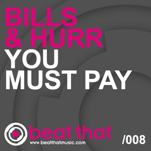 BILLS & HURR - You Must Pay
