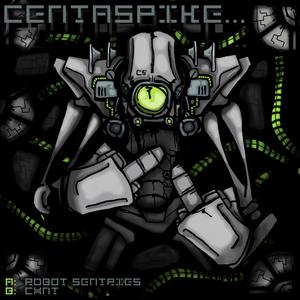 CENTASPIKE - Robot Sentries