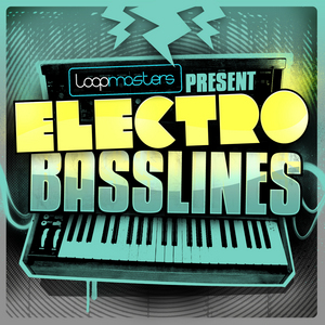 LOOPMASTERS - Electro Basslines (Sample Pack WAV/APPLE)