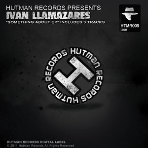 LLAMAZARES, Ivan - Something About EP