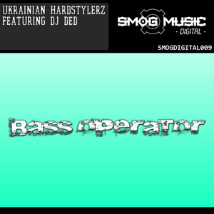 UKRAINIAN HARDSTYLERZ feat DJ DED - Bass Operator