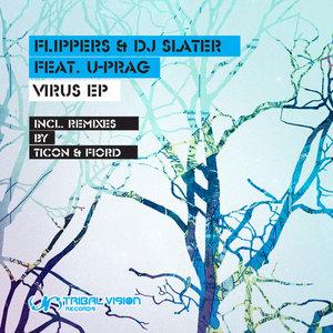 FLIPPERS/DJ SLATER feat U-PRAG - Virus EP