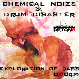 CHEMICAL NOIZE/DRUM DISASTER - Exploration Of Bass