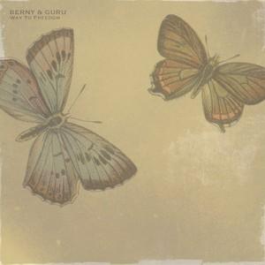 BERNY & GURU - Way To Freedom