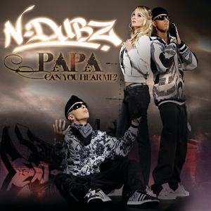 N-DUBZ - Papa Can You Hear Me?
