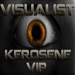 VISUALIST - Kerosene VIP (Free Track)