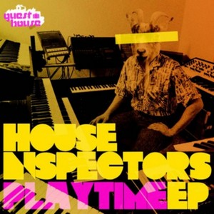 HOUSE INSPECTORS, The - Playtime EP