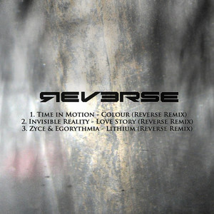 REVERSE/TIME IN MOTION/INVISIBLE REALITY/ZYCE/EGORYTHMIA - Reverse EP