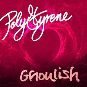 STYRENE, Poly - Ghoulish