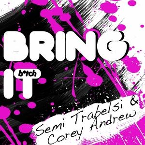 SEMI TRABELSI & COREY ANDREW - Bring It