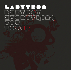 LADYTRON - Destroy  Everything You Touch (Tom Neville Pulsar Remix)