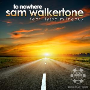 WALKERTONE, Sam feat LYSSA MILNEAUX - To Nowhere