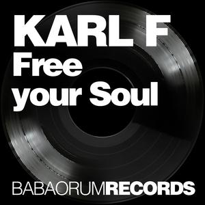 KARL F - Free Your Soul