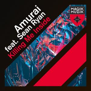 AMURAI feat SEAN - Killing Me Inside