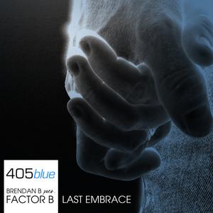 BRENDAN B pres FACTOR B - Last Embrace