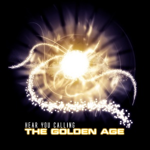 HEAR YOU CALLING - The Golden Age