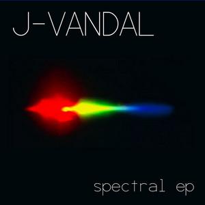 J VANDAL - Spectral EP