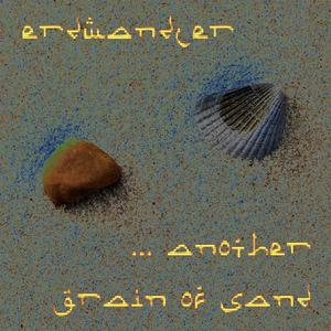 ERDWANDLER - Another Grain Of Sand