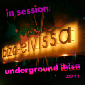VARIOUS - In Session: Underground Ibiza 2011