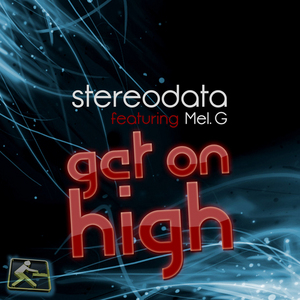 STEREODATA feat MEL G - Get On High