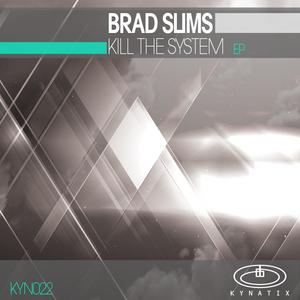 BRAD SLIMS - Kill The System EP