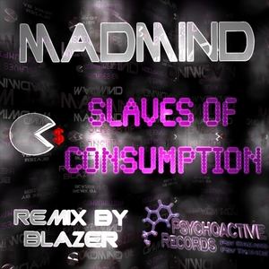 MADMIND - Slaves Of Consumption