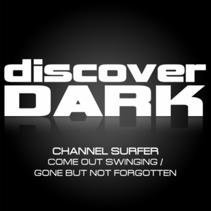 CHANNEL SURFER - Come Out Swinging