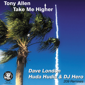 ALLEN, Tony - Take Me Higher (209 remixes)