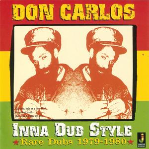 DON CARLOS - Don Carlos In A Dub Style (Rare Dubs) 1979-1980