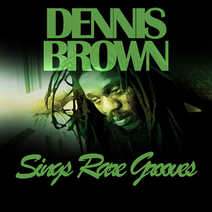 BROWN, Dennis - Sings Rare Grooves