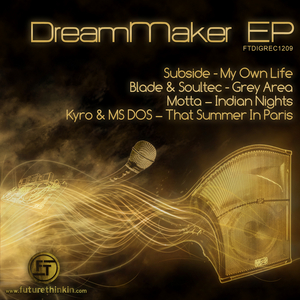 SUBSIDE/BLADE & SOULTEC/MOTTA/KYRO & MSDOS - Dreammaker EP