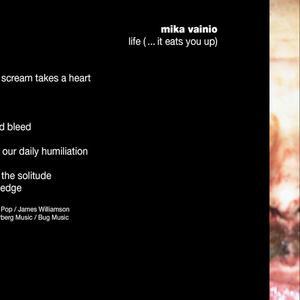 VAINIO, Mika - Life (It Eats You Up)