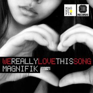 MAGNIFIK - We Really Love This Song EP