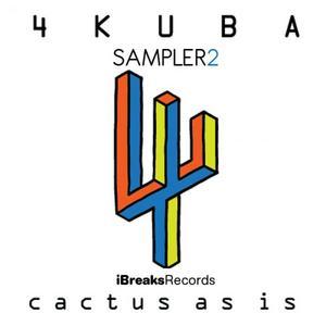 4KUBA - Cactus As Is (Album Sampler 2)