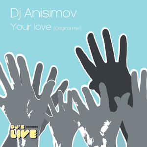 DJ ANISIMOV - Your Love